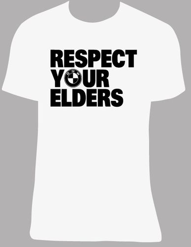 Camiseta BMW Respect your elders, tallas y colores a elegir.